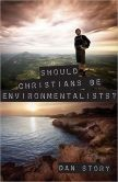 Cover of: Should Christians be environmentalists? | Dan Story