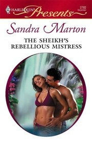 Cover of: THE SHEIKH'S REBELLIOUS MISTRESS by Sandra Marton
