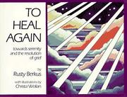 Cover of: To Heal Again | Rusty Berkus
