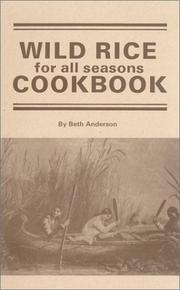 Cover of: Wild Rice for All Seasons Cook Book | Beth Anderson