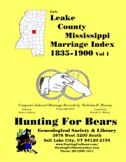 Leake County Mississippi Marriage Index Vol 1 1835-1900 by Dorothy Ledbetter Murray, Nicholas Russell Murray