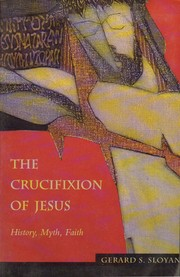 Cover of: The crucifixion of Jesus: history, myth, faith