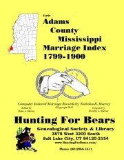 Adams County Mississippi Marriage Records Vol 1 1799-1900 by Dorothy Leadbetter Murray, Nicholas Russell Murray