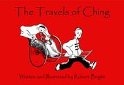 The Travels of Ching by Robert Bright