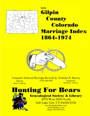 Cover of: Gilpin County Colorado Marriage Index 1864-1974