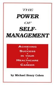 Cover of: The Power of Self-Management: Achieving Success in Your Healthcare Career