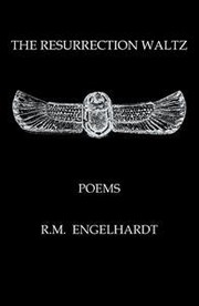 Cover of: THE RESURRECTION WALTZ, POEMS BY R.M. ENGELHARDT |
