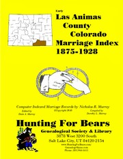 Cover of: Las Animas County Colorado Marriage Index 1875-1928