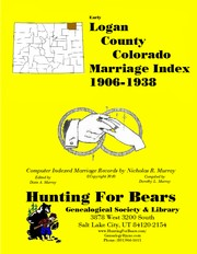 Cover of: Logan County Colorado Marriage Index 1906-1938