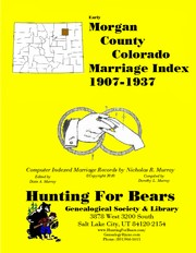 Cover of: Morgan County Colorado Marriage Index 1907-1937