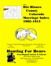 Cover of: Rio Blanco County Colorado Marriage Index 1902-1913