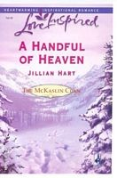 Cover of: A Handful Of Heaven (The McKaslin Clan, Book 9) (Love Inspired #335)