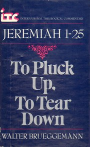 Cover of: To pluck up, to tear down: a commentary on the book of Jeremiah 1-25