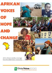 Cover of: African Voices of Hope and Change: 2012 citizen media coverage