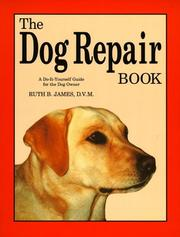 Cover of: The dog repair book | Ruth B. James