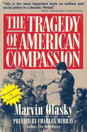 The tragedy of American compassion by Marvin N. Olasky