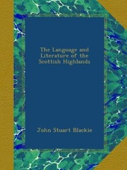 Cover of: The language and literature of the Scottish Highlands
