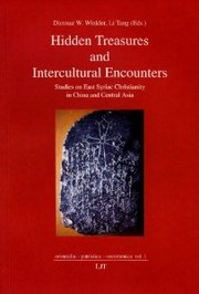 Cover of: Hidden Treasures and Intercultural Encounters: Studies on East Syriac Christianity in China and Central Asia