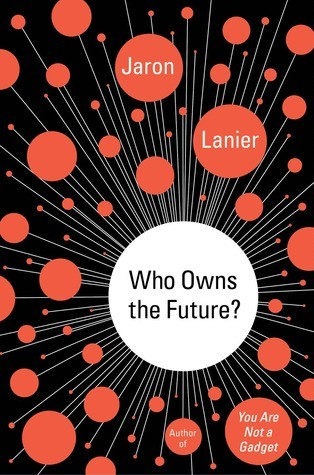 Who Owns the Future? by