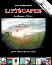 LiTTscapes - Landscapes of Fiction from Trinidad and Tobago by Kris Rampersad