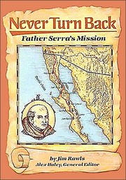 Cover of: Never Turn Back: Father Serra's Mission