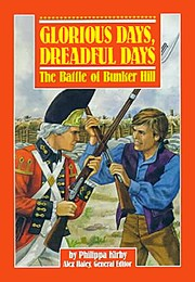 Cover of: Glorious Days, Dreadful Days: The Battle of Bunker Hill