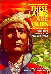 Cover of: These Lands Are Ours: Tecumseh's Fight For The Old Northwest
