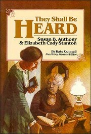 Cover of: They Shall Be Heard: Susan B. Anthony & Elizabeth Cady Stanton