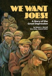 Cover of: We Want Jobs!: A Story of the Great Depression