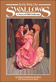 Cover of: To Fly With The Swallows: A Story of Old California