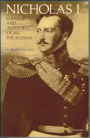 Nicholas I, emperor and autocrat of all the Russias by W. Bruce Lincoln