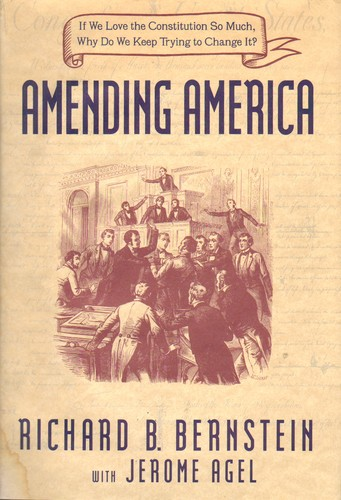 Amending America by Richard B. Bernstein