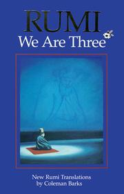 Cover of: We are three | Rumi (Jalāl ad-Dīn Muḥammad Balkhī)