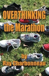 Overthinking the Marathon by Ray Charbonneau