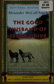 Cover of: The good husband of Zebra Drive | Alexander McCall Smith