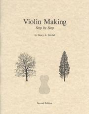 Cover of: Violin making, step by step | Henry A. Strobel