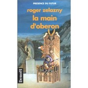 Cover of: Le Cycle des Princes d'Ambre, Tome IV, La main d'Obéron | Roger Zelazny