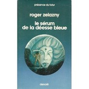 Cover of: le serum de la deesse bleue | Roger Zelazny
