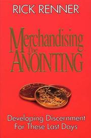 Cover of: Merchandising the anointing  | Rick Renner