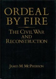 Cover of: Ordeal by fire: the Civil War and Reconstruction