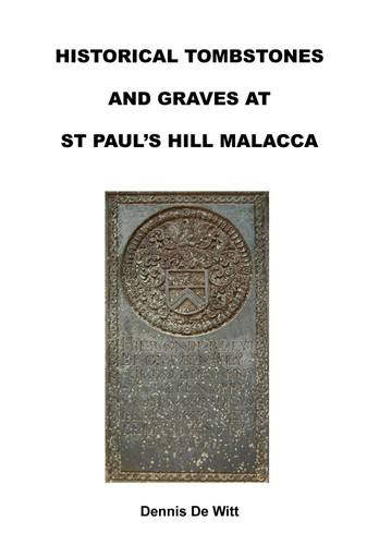 HISTORICAL TOMBSTONES AND GRAVES AT ST PAUL'S HILL MALACCA by