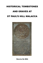 Cover of: HISTORICAL TOMBSTONES AND GRAVES AT ST PAUL'S HILL MALACCA by