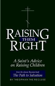 Cover of: Raising them right: a Saint's advice on raising children
