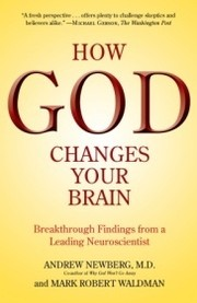 Cover of: How God changes your brain | Andrew B. Newberg