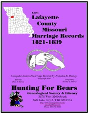 Lafayette Co Missouri Marriage Index 1827-1839 by Nicholas Russell Murray, Dorothy Ledbetter Murray
