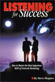 Cover of: Listening For Success--How to Master the Most Important Skill of Network Marketing | Steve Shapiro