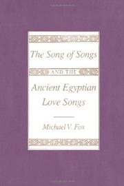 Cover of: The Song of Songs and the Ancient Egyptian Love Songs | Michael V. Fox