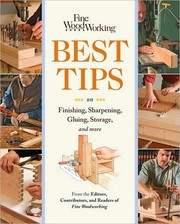 Cover of: Fine Woodworking Best Tips on Finishing, Sharpening, Gluing, Storage, and more
