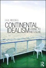 Cover of: Continental idealism: Leibniz to Nietzsche