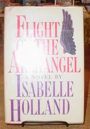 Cover of: Flight of the archangel | Isabelle Holland